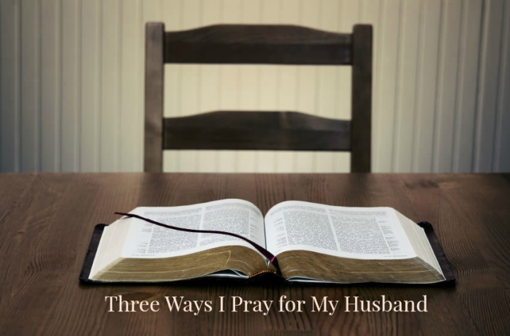 Three Ways I Pray for MyHusband
